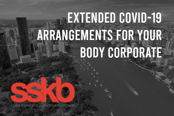 Extended COVID-19 arrangements for your Body Corporate